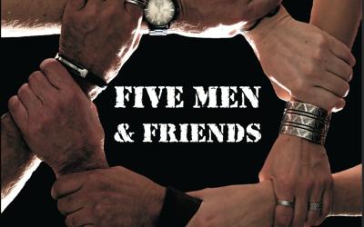 Five Men & Friends – Premiere